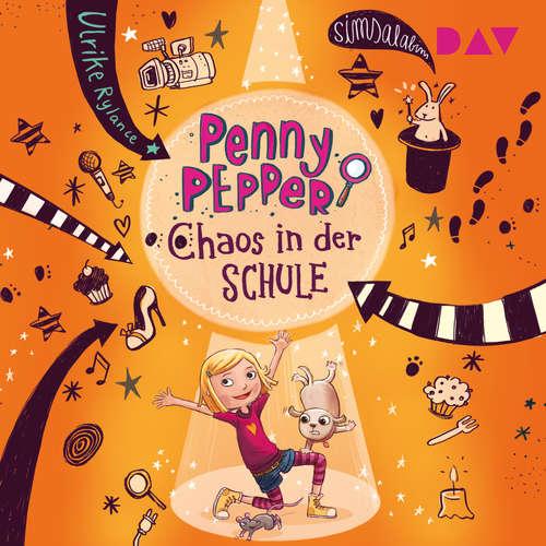 Hoerbuch Chaos in der Schule - Penny Pepper, Teil 3 - Ulrike Rylance - Luisa Wietzorek