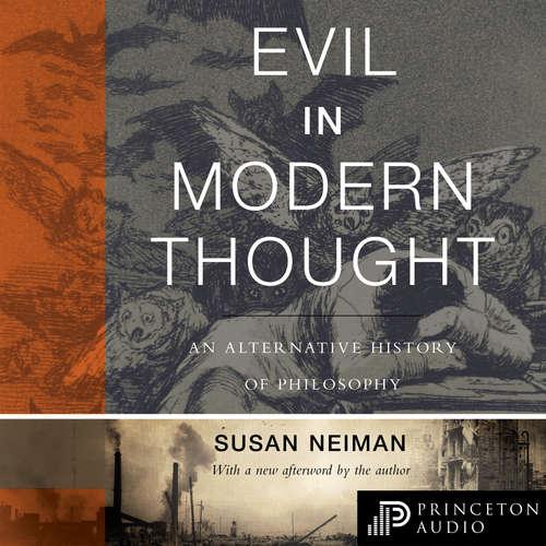 Audiobook Evil in Modern Thought - Princeton Classics, Book 74 - Susan Neiman - Susan Neiman