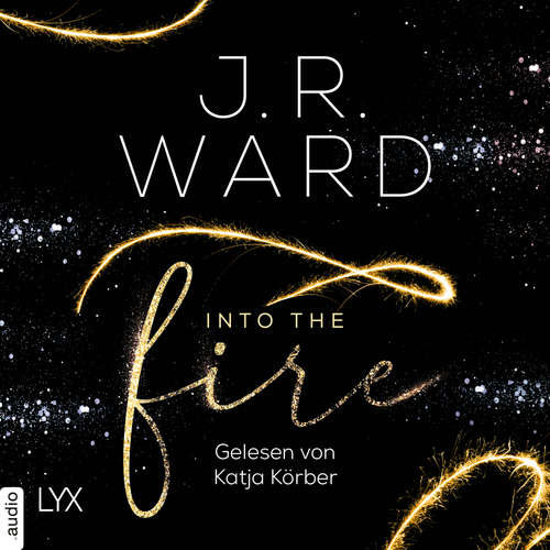 Audiobook Into the Fire - J. R. Ward - Katja Körber