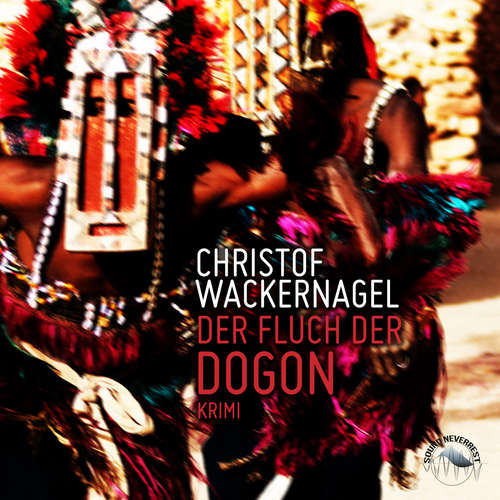 Hoerbuch Der Fluch der Dogon - Christof Wackernagel - Josef Vossenkuhl