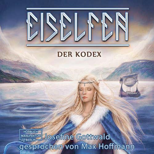 Hoerbuch Der Kodex - Eiselfen, Band 3 - Josefine Gottwald - Max Hoffmann