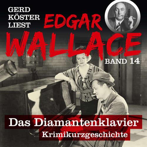 Hoerbuch Das Diamantenklavier - Gerd Köster liest Edgar Wallace, Band 14 - Edgar Wallace - Gerd Köster