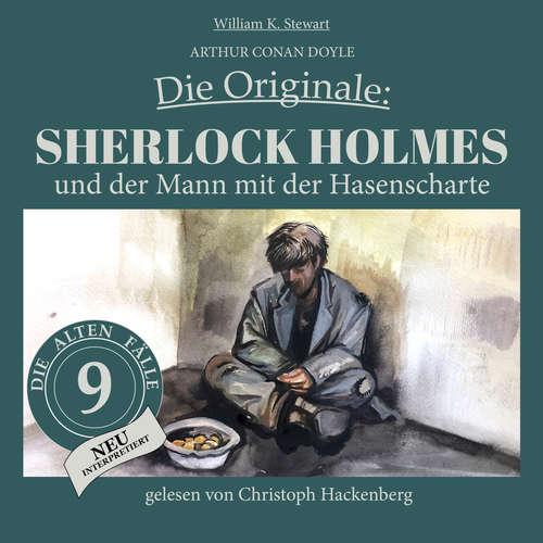 Hoerbuch Sherlock Holmes und der Mann mit der Hasenscharte - Die Originale: Die alten Fälle neu, Folge 9 - Sir Arthur Conan Doyle - Christoph Hackenberg