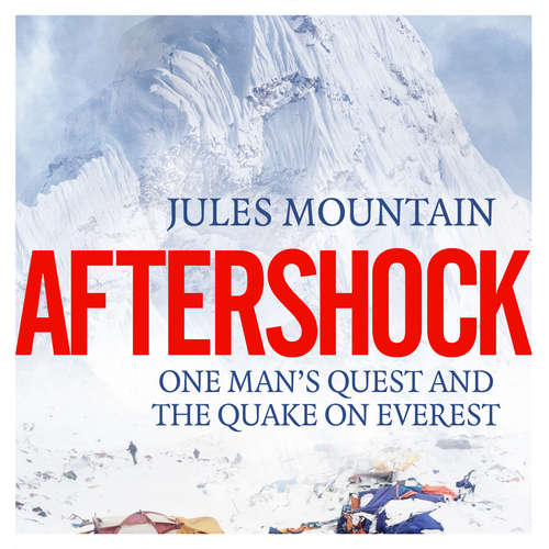 Audiobook Aftershock - One man's quest and the quake on Everest - Jules Mountain - Peter Silverly