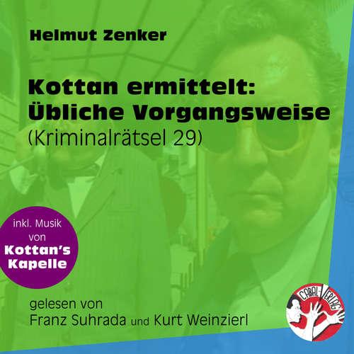 Hoerbuch Übliche Vorgangsweise - Kottan ermittelt - Kriminalrätseln, Folge 29 - Helmut Zenker - Franz Suhrada
