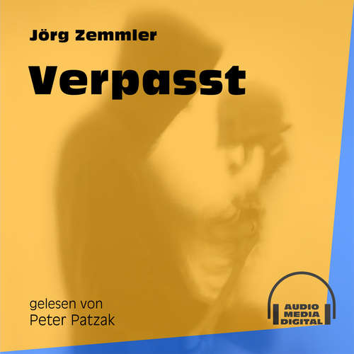 Hoerbuch Verpasst - Jörg Zemmler - Peter Patzak