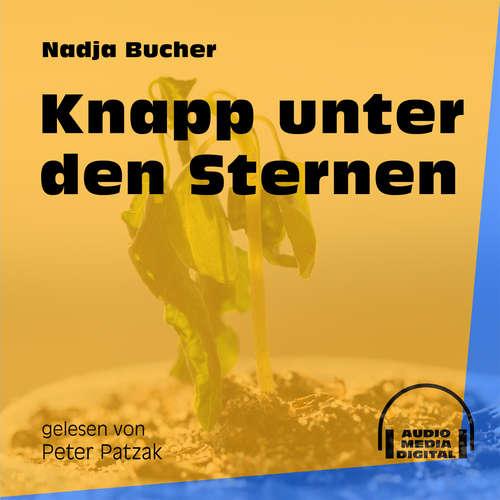 Hoerbuch Knapp unter den Sternen - Nadja Bucher - Peter Patzak