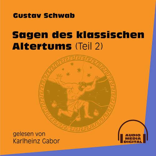 Hoerbuch Sagen des klassischen Altertums, Teil 2 - Gustav Schwab - Karlheinz Gabor