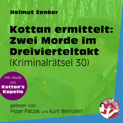 Hoerbuch Zwei Morde im Dreivierteltakt - Kottan ermittelt - Kriminalrätseln, Folge 30 - Helmut Zenker - Peter Patzak