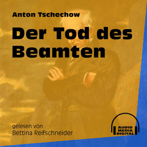 Hoerbuch Der Tod des Beamten - Anton Tschechow - Bettina Reifschneider