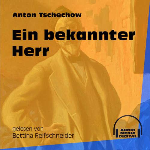 Hoerbuch Ein bekannter Herr - Anton Tschechow - Bettina Reifschneider
