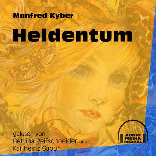 Hoerbuch Heldentum - Manfred Kyber - Bettina Reifschneider