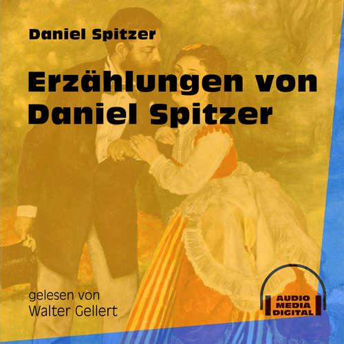 Hoerbuch Erzählungen von Daniel Spitzer - Daniel Spitzer - Walter Gellert