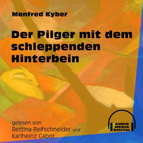 Hoerbuch Der Pilger mit dem schleppenden Hinterbein - Manfred Kyber - Bettina Reifschneider