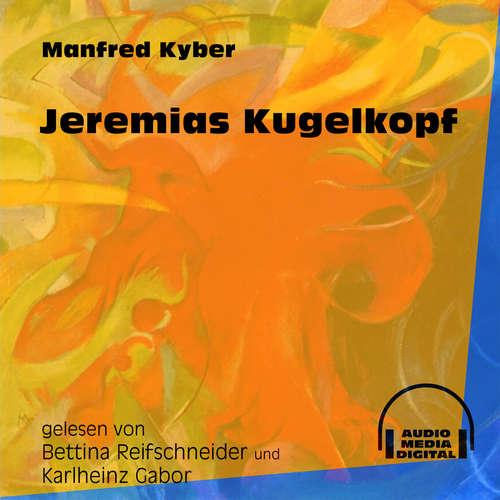 Hoerbuch Jeremias Kugelkopf - Manfred Kyber - Bettina Reifschneider