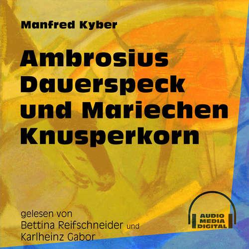 Hoerbuch Ambrosius Dauerspeck und Mariechen Knusperkorn - Manfred Kyber - Bettina Reifschneider