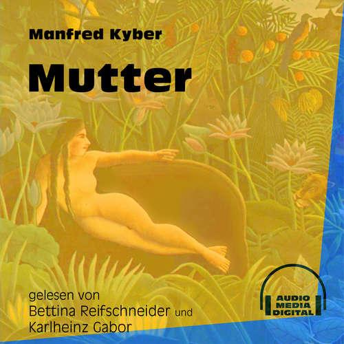 Hoerbuch Mutter - Manfred Kyber - Bettina Reifschneider