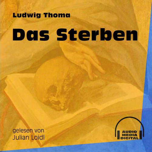 Hoerbuch Das Sterben - Ludwig Thoma - Julian Loidl