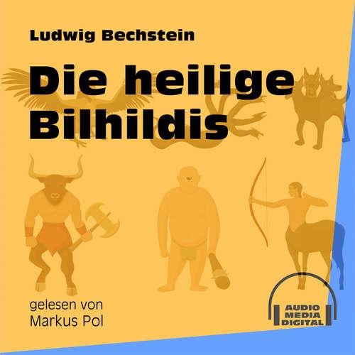 Hoerbuch Die heilige Bilhildis - Ludwig Bechstein - Markus Pol