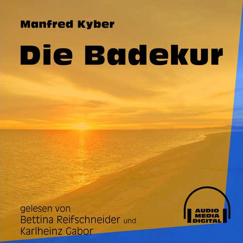 Hoerbuch Die Badekur - Manfred Kyber - Bettina Reifschneider