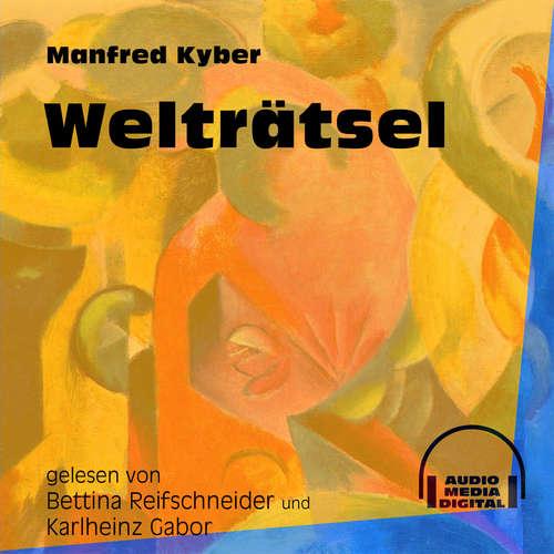 Hoerbuch Welträtsel - Manfred Kyber - Bettina Reifschneider