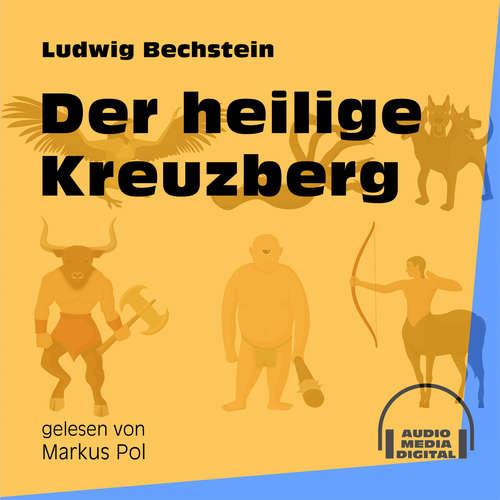 Hoerbuch Der heilige Kreuzberg - Ludwig Bechstein - Markus Pol