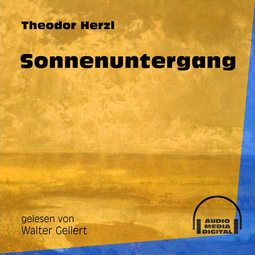 Hoerbuch Sonnenuntergang - Theodor Herzl - Walter Gellert