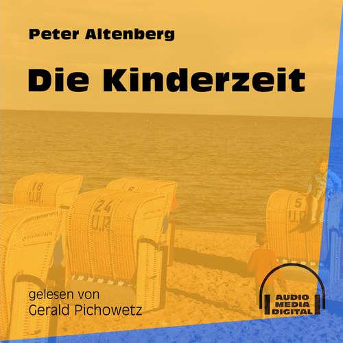 Hoerbuch Die Kinderzeit - Peter Altenberg - Gerald Pichowetz