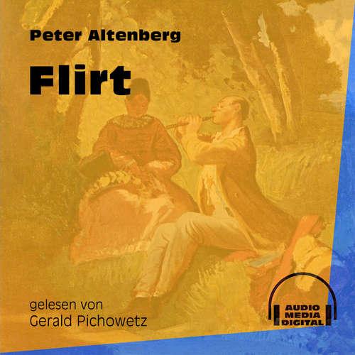 Hoerbuch Flirt - Peter Altenberg - Gerald Pichowetz