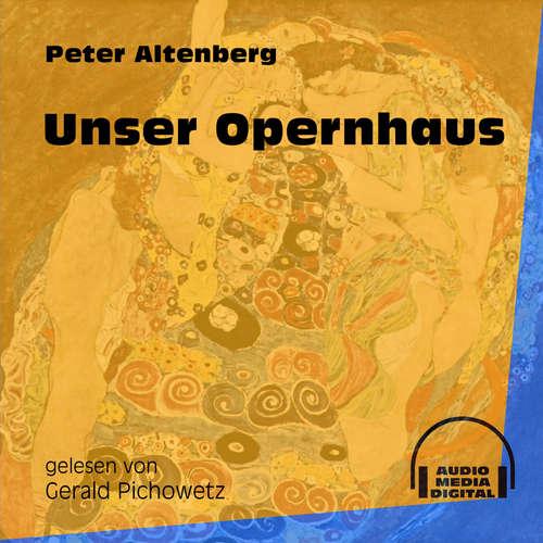 Hoerbuch Unser Opernhaus - Peter Altenberg - Gerald Pichowetz