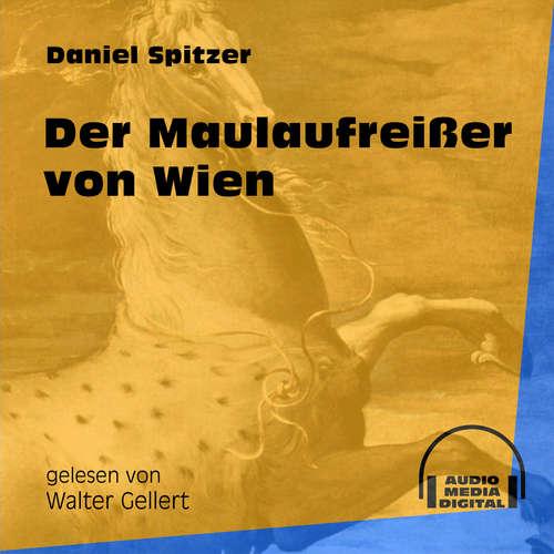 Hoerbuch Der Maulaufreißer von Wien - Daniel Spitzer - Walter Gellert