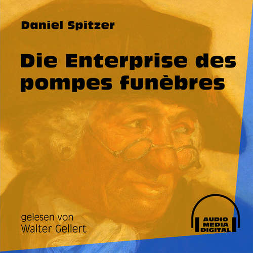 Hoerbuch Die Enterprise des pompes funèbres - Daniel Spitzer - Walter Gellert