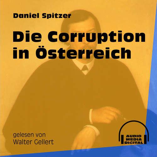 Hoerbuch Die Corruption in Österreich - Daniel Spitzer - Walter Gellert