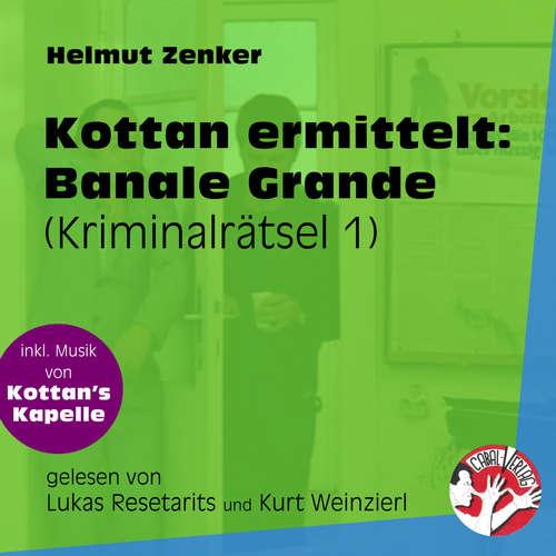 Hoerbuch Banale Grande - Kottan ermittelt - Kriminalrätseln, Folge 1 - Helmut Zenker - Lukas Resetarits