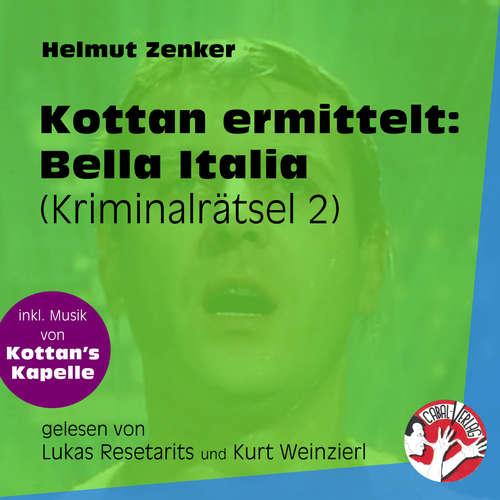 Hoerbuch Bella Italia - Kottan ermittelt - Kriminalrätseln, Folge 2 - Helmut Zenker - Lukas Resetarits