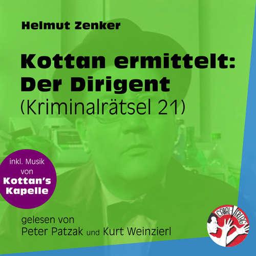 Hoerbuch Der Dirigent - Kottan ermittelt - Kriminalrätseln, Folge 21 - Helmut Zenker - Peter Patzak