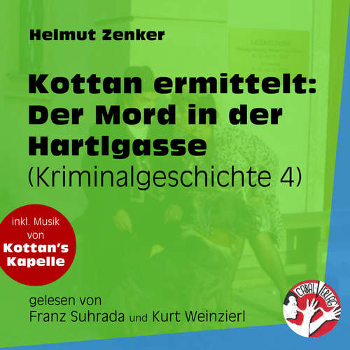 Hoerbuch Der Mord in der Hartlgasse - Kottan ermittelt - Kriminalgeschichten, Folge 4 - Helmut Zenker - Franz Suhrada