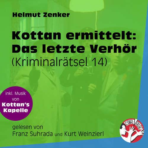 Hoerbuch Das letzte Verhör - Kottan ermittelt - Kriminalrätseln, Folge 14 - Helmut Zenker - Franz Suhrada