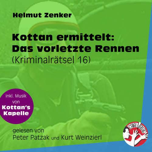 Hoerbuch Das vorletzte Rennen - Kottan ermittelt - Kriminalrätseln, Folge 16 - Helmut Zenker - Peter Patzak