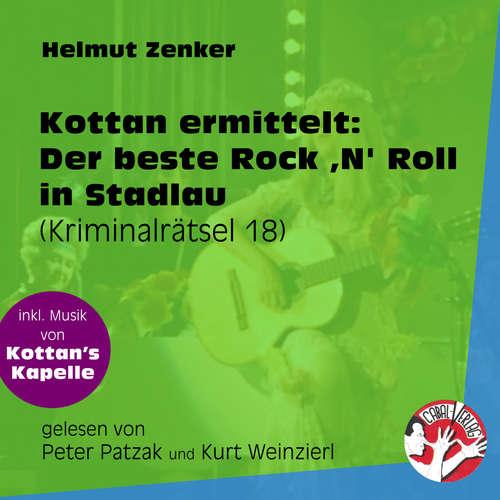 Hoerbuch Der beste Rock 'N' Roll in Stadlau - Kottan ermittelt - Kriminalrätseln, Folge 18 - Helmut Zenker - Peter Patzak