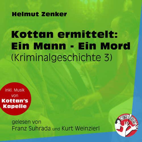 Hoerbuch Ein Mann - Ein Mord - Kottan ermittelt - Kriminalgeschichten, Folge 3 - Helmut Zenker - Franz Suhrada