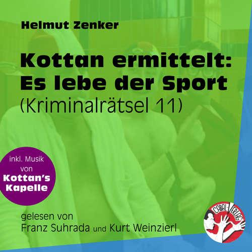 Hoerbuch Es lebe der Sport - Kottan ermittelt - Kriminalrätseln, Folge 11 - Helmut Zenker - Franz Suhrada