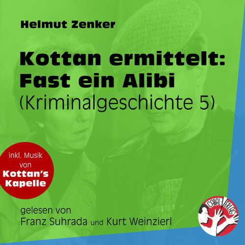 Hoerbuch Fast ein Alibi - Kottan ermittelt - Kriminalgeschichten, Folge 5 - Helmut Zenker - Franz Suhrada