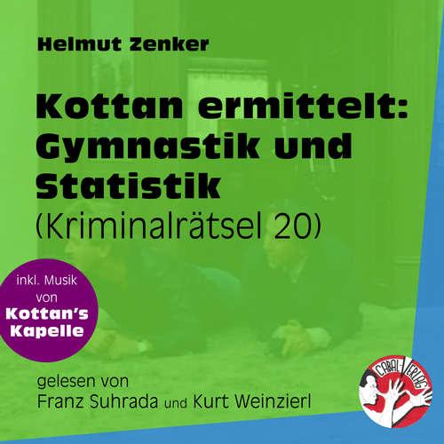 Hoerbuch Gymnastik und Statistik - Kottan ermittelt - Kriminalrätseln, Folge 20 - Helmut Zenker - Franz Suhrada