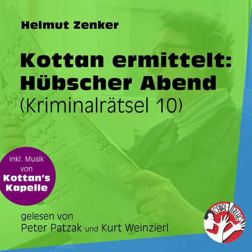 Hoerbuch Hübscher Abend - Kottan ermittelt - Kriminalrätseln, Folge 10 - Helmut Zenker - Peter Patzak