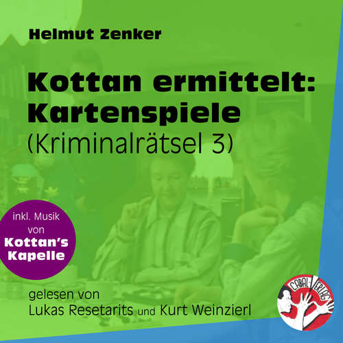 Hoerbuch Kartenspiele - Kottan ermittelt - Kriminalrätseln, Folge 3 - Helmut Zenker - Lukas Resetarits