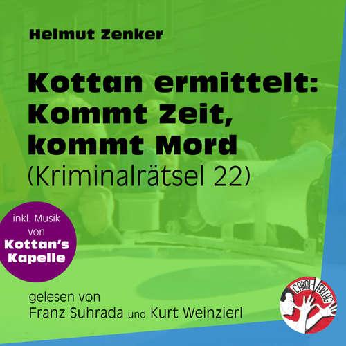 Hoerbuch Kommt Zeit, kommt Mord - Kottan ermittelt - Kriminalrätseln, Folge 22 - Helmut Zenker - Franz Suhrada
