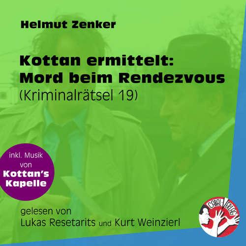 Hoerbuch Mord beim Rendezvous - Kottan ermittelt - Kriminalrätseln, Folge 19 - Helmut Zenker - Lukas Resetarits