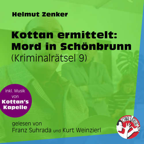 Hoerbuch Mord in Schönbrunn - Kottan ermittelt - Kriminalrätseln, Folge 9 - Helmut Zenker - Franz Suhrada