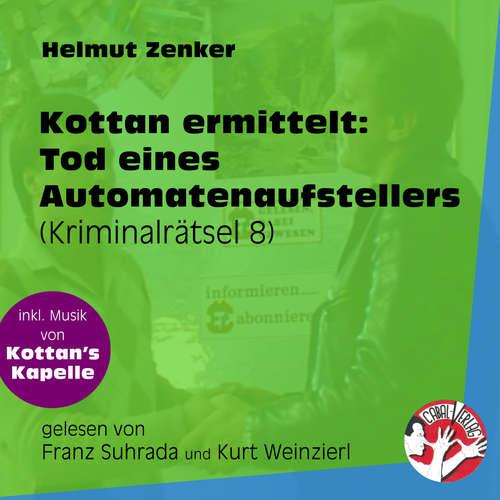 Hoerbuch Tod eines Automatenaufstellers - Kottan ermittelt - Kriminalrätseln, Folge 8 - Helmut Zenker - Franz Suhrada